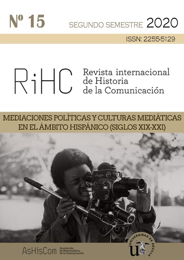 Ver Núm. 15 (2020): Mediaciones políticas y culturas mediáticas en el ámbito hispánico (siglos XIX-XXI)