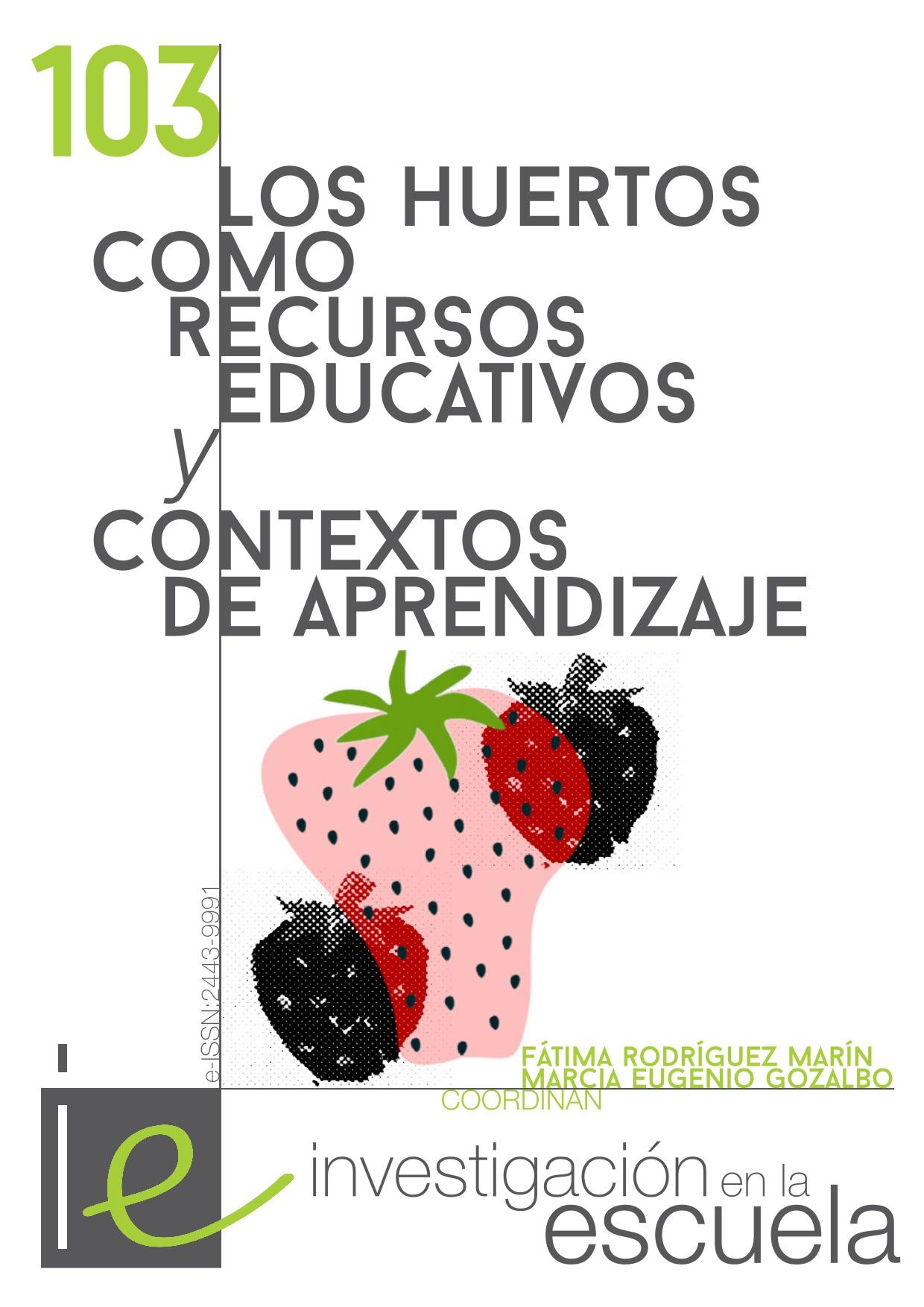Ver Núm. 103 (2021): Los huertos como recursos educativos y contextos de aprendizaje